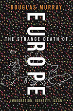 Cover The Strange Death of Europe By Douglas Murray