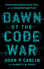 Cover Dawn of the Code War By John Carlin