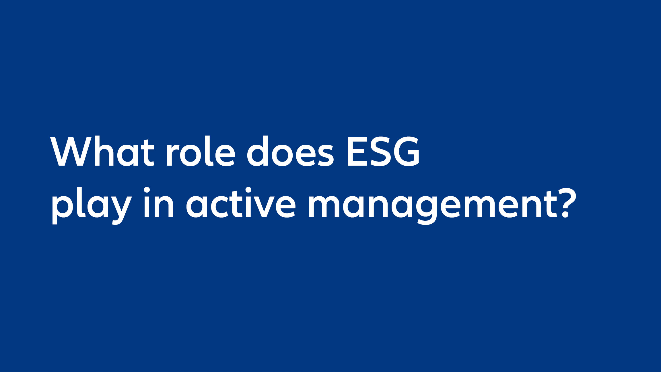 What role does ESG play in active management?